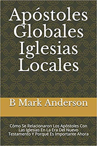 Apóstoles Globales Iglesias Locales