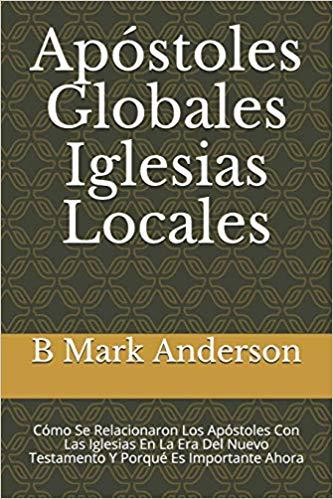 Apóstoles Globales Iglesias Locales