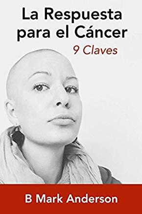 La Respuesta para el Cancer: 9 Claves